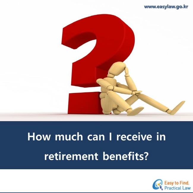 How much can I receive in retirement benefits?
